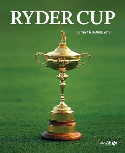 RYDER CUP - DE 1927 A FRANCE 2018