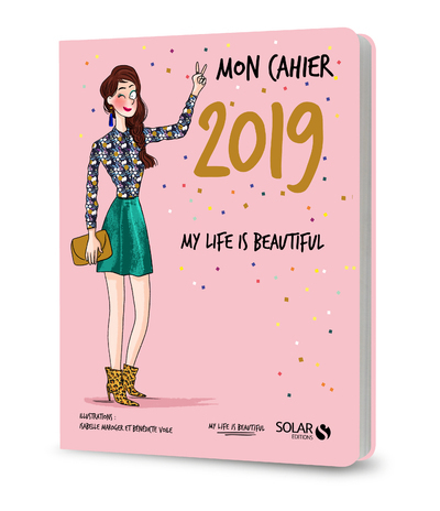 MON CAHIER 2019 MY LIFE IS BEAUTIFUL