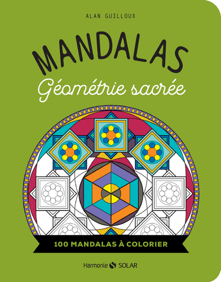 MANDALAS - GEOMETRIE SACREE - 100 MANDALAS A COLORIER