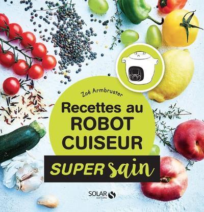 RECETTES AU ROBOT CUISEUR - SUPER SAIN