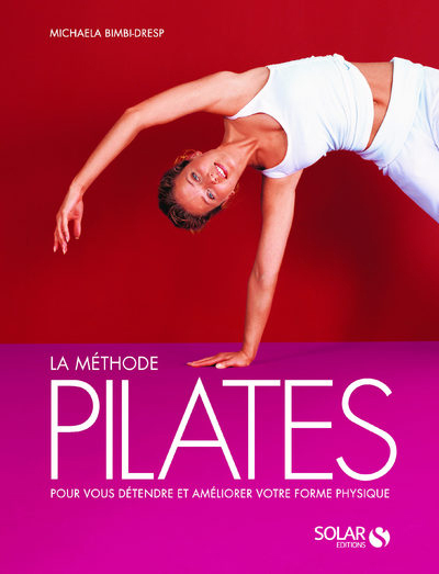 LA METHODE PILATES - NOUVELLE EDITION