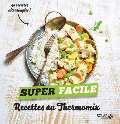 RECETTES AU THERMOMIX - SUPER FACILE