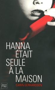 HANNA ETAIT SEULE A LA MAISON