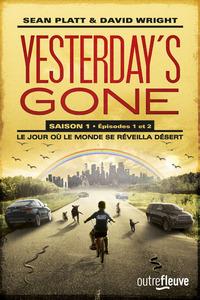 YESTERDAY'S GONE - SAISON 1 - EPISODES 1 ET 2 - LE JOUR OU LE MONDE SE REVEILLA DESERT