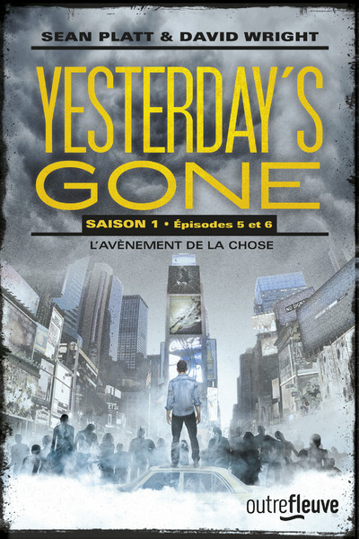 YESTERDAY'S GONE - SAISON 1 - EPISODE 5 ET 6 L'AVENEMENT DE LA CHOSE