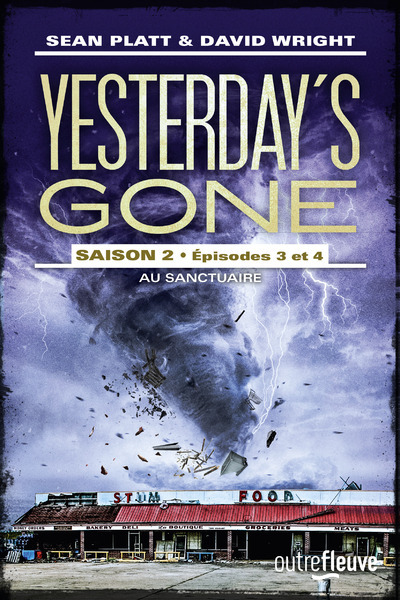 YESTERDAY'S GONE - SAISON 2 - EPISODES 3 ET 4 AU SANCTUAIRE