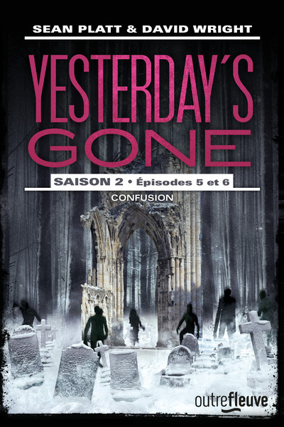 YESTERDAY'S GONE - SAISON 2 - EPISODES 5 ET 6 CONFUSION