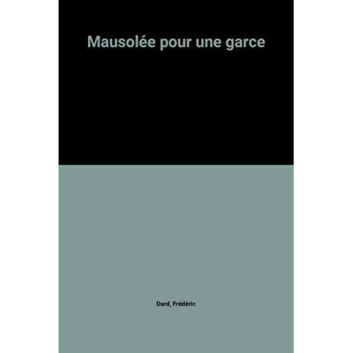 MAUSOLEE POUR UNE GARCE