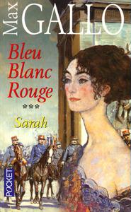 BLEU BLANC ROUGE - TOME 3 SARAH