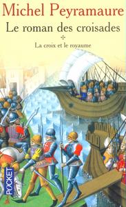 PP11584 CROIX ET LE ROYAUME  T1 ROMAN DES CROISADES