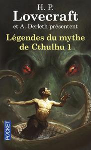LEGENDES DU MYTHE DE CTHULHU - TOME 1