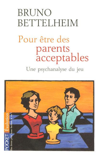 POUR ETRE DES PARENTS ACCEPTABLES
