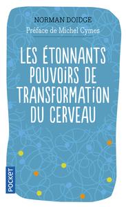 LES ETONNANTS POUVOIRS DE TRANSFORMATION DU CERVEAU
