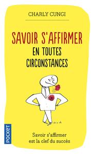 SAVOIR S'AFFIRMER EN TOUTES CIRCONSTANCES