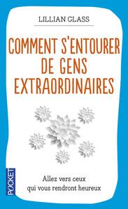 COMMENT S'ENTOURER DE GENS EXTRAORDINAIRES