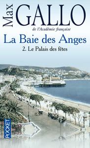 LA BAIE DES ANGES - TOME 2 LE PALAIS DES FETES