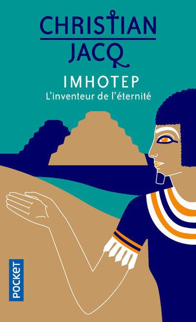IMHOTEP, L'INVENTEUR DE L'ETERNITE