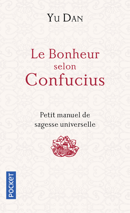 LE BONHEUR SELON CONFUCIUS