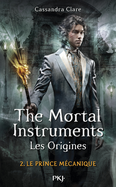 THE MORTAL INSTRUMENTS - LES ORIGINES T2 LE PRINCE MECANIQUE