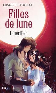 FILLES DE LUNE T05 L'HERITIER