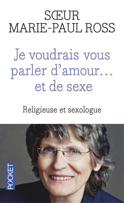 JE VOUDRAIS VOUS PARLER D'AMOUR... ET DE SEXE