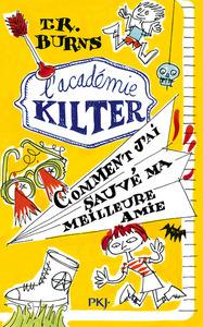 L'ACADEMIE KILTER - TOME 2 COMMENT J'AI SAUVE MA MEILLEURE AMIE