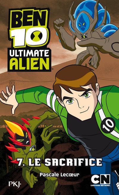 BEN 10 ULTIMATE ALIEN T07 LE SACRIFICE