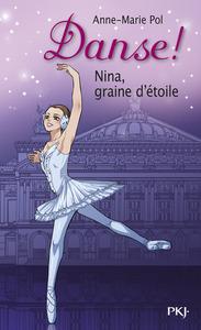 DANSE ! - NUMERO 1 NINA, GRAINE D'ETOILE