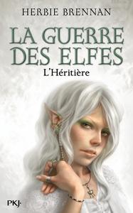 LA GUERRE DES ELFES T5 L'HERITIERE