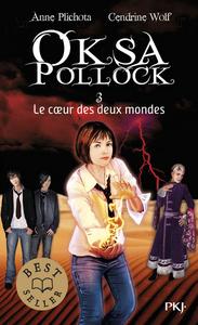 OKSA POLLOCK T3 LE COEUR DES DEUX MONDES