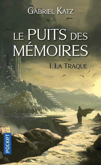 LE PUITS DES MEMOIRES - TOME 1 LA TRAQUE