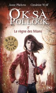 OKSA POLLOCK - TOME 5 LE REGNE DES FELONS