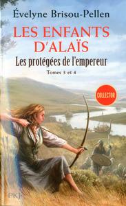 LES PROTEGEES DE L'EMPEREUR T3-T4 LES ENFANTS D'ALAIS