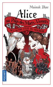 ALICE AU PAYS DES MORTS-VIVANTS - TOME 2 DE L'AUTRE COTE DU MOUROIR