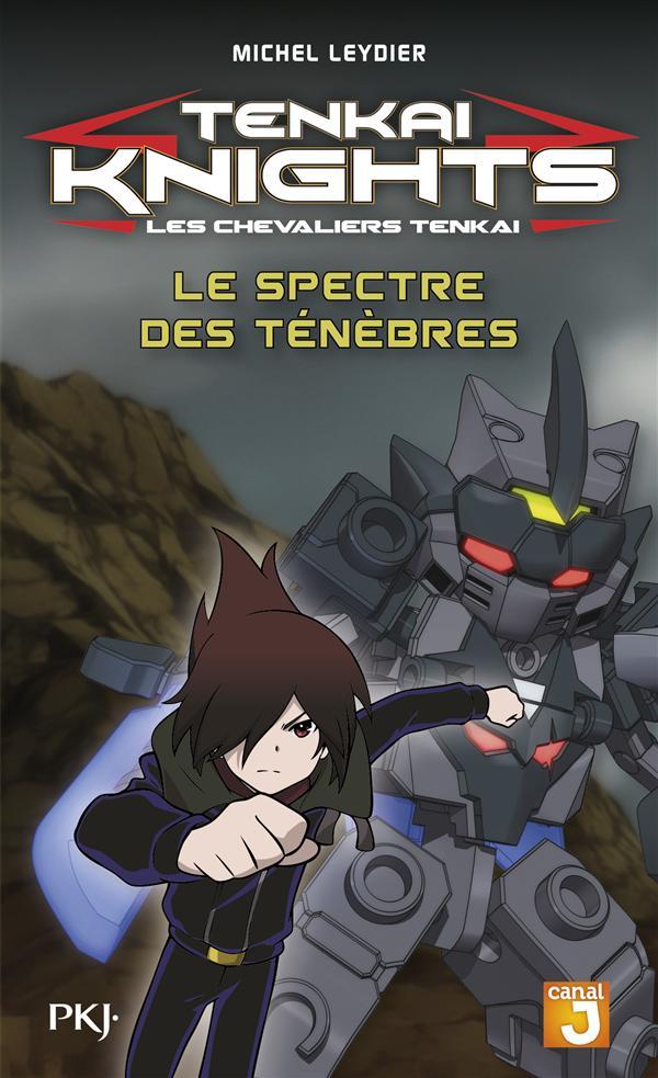 TENKAI KNIGHTS - TOME 5 LE SPECTRE DES TENEBRES