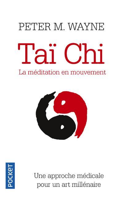 TAI-CHI - LA MEDITATION EN MOUVEMENT