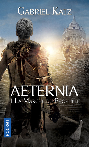 AETERNIA - TOME 1 LA MARCHE DU PROPHETE