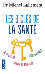 LES 3 CLES DE LA SANTE