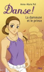 DANSE ! - NUMERO 36 LA DANSEUSE ET LE PRINCE