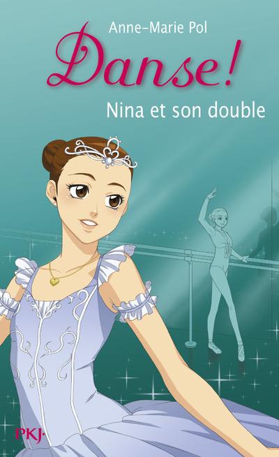DANSE ! - NUMERO 38 NINA ET SON DOUBLE