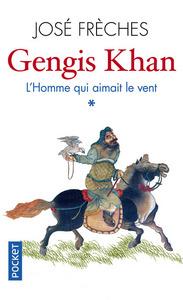 GENGIS KHAN - TOME 1 L'HOMME QUI AIMAIT LE VENT