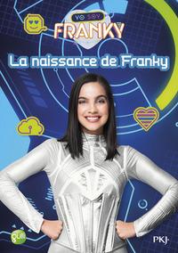 FRANKY - TOME 1 LA NAISSANCE DE FRANKY