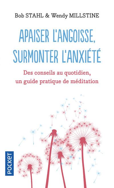 APAISER L'ANGOISSE, SURMONTER L'ANXIETE