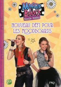 MAGGIE & BIANCA - TOME 6 NOUVEAU DEFI POUR LES MOOBOARDS