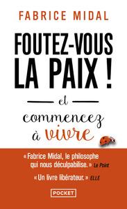 FOUTEZ-VOUS LA PAIX !