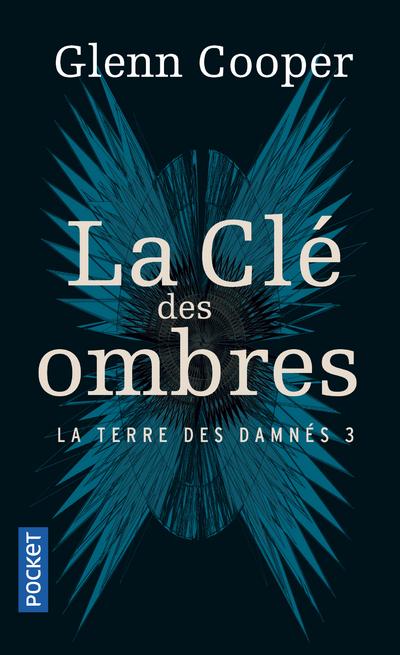 LA TERRE DES DAMNES - TOME 3 LA CLE DES OMBRES - VOL3