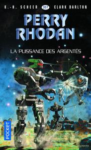 PERRY RHODAN - NUMERO 357 LA PUISSANCE DES ARGENTES