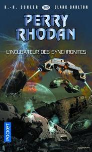 PERRY RHODAN - NUMERO 360 L'INCUBATEUR DES SYNCHRONITES