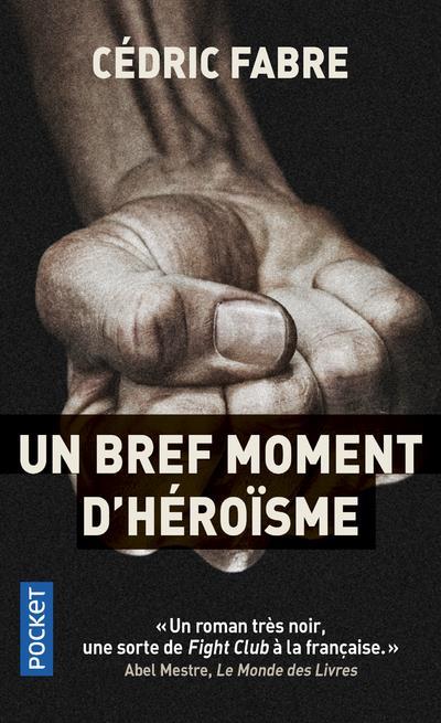 UN BREF MOMENT D'HEROISME