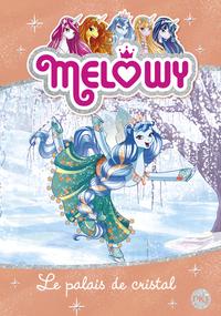 MELOWY - TOME 09 LE PALAIS DE CRISTAL